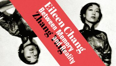 Eileen Chang, writer between memory and reality